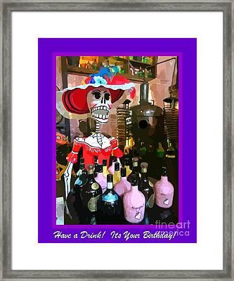 Have A Birthday Drink Framed Print