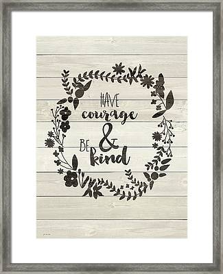 Have Courage Framed Print by Jo Moulton
