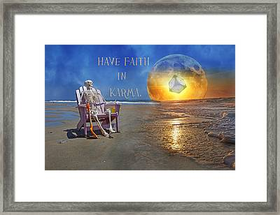 Have Faith In Karma Framed Print by Betsy Knapp