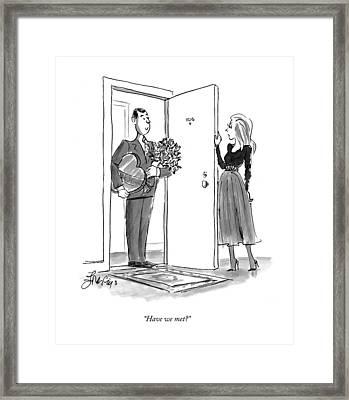 Have We Met? Framed Print by Edward Frascino