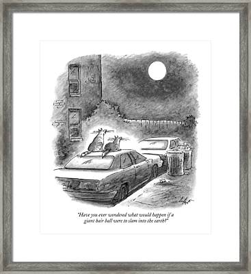 Have You Ever Wondered What Would Happen If Framed Print by Frank Cotham