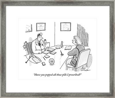 Have You Popped All Those Pills I Prescribed? Framed Print by Leo Cullum