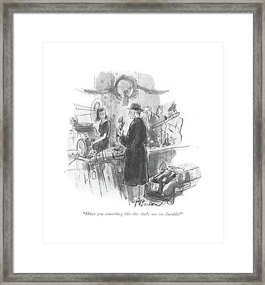 Have You Something Like This That's Framed Print by Perry Barlow