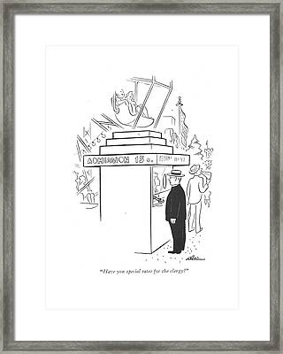 Have You Special Rates For The Clergy? Framed Print by  Alain