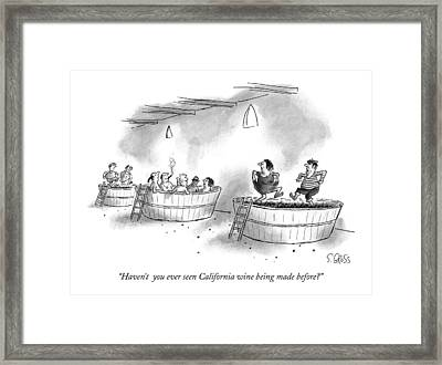 Haven't  You Ever Seen California Wine Being Made Framed Print by Sam Gross