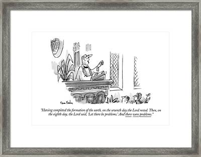 Having Completed The Formation Of The Earth Framed Print by Dana Fradon
