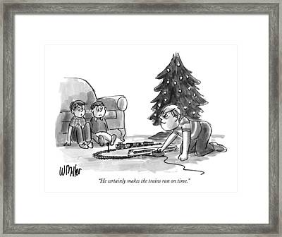He Certainly Makes The Trains Run On Time Framed Print