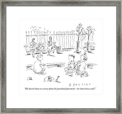 He Doesn't Have To Worry About His Preschool Framed Print by Barbara Smaller