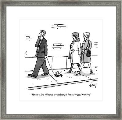 He Has A Few Things To Work Framed Print