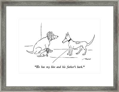 He Has My Bite And His Father's Bark Framed Print