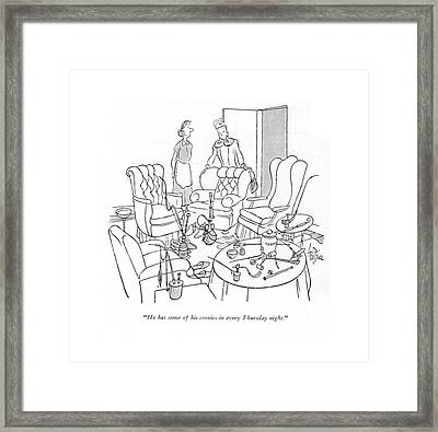 He Has Some Of His Cronies In Every Thursday Framed Print by George Price
