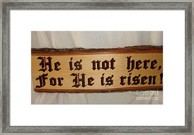 He Is Risen Framed Print by Dakota Sage