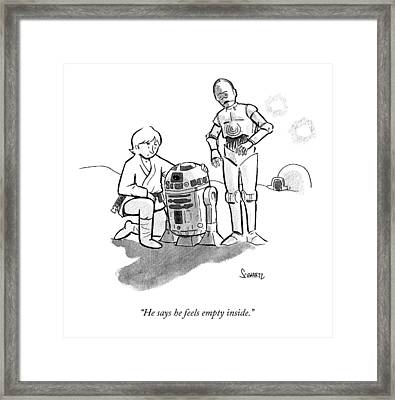 He Says He Feels Empty Inside Framed Print