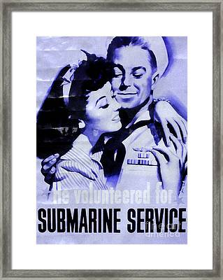 He Volunteered For Submarine Service Framed Print by Patricia Januszkiewicz