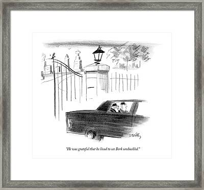 He Was Grateful That He Lived To See Bork Framed Print