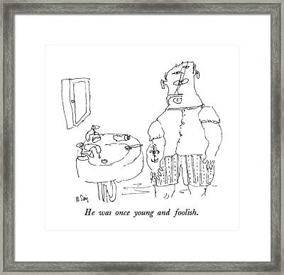 He Was Once Young And Foolish Framed Print