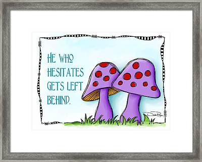 He Who Hesitates Framed Print by Debi Payne