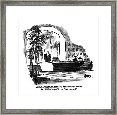 Health Care's The Big Thing Now. How Framed Print