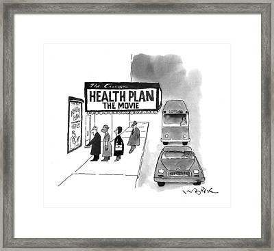 Health Plan:  The Movie Framed Print by W.B. Park