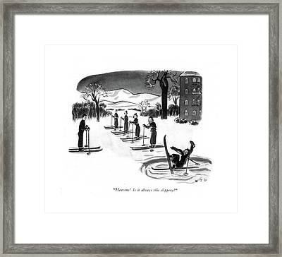 Heavens! Is It Always This Slippery? Framed Print by Robert J. Day