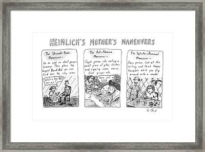 Heimlich's Mother's Maneuvers Framed Print by Roz Chast