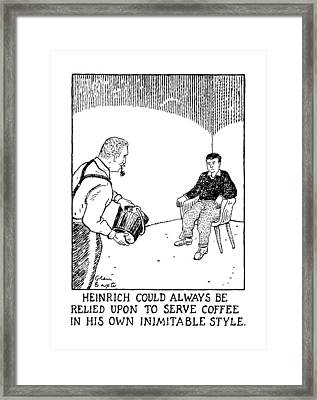 Heinrich Could Always Be Relied Upon To Serve Framed Print by Glen Baxter