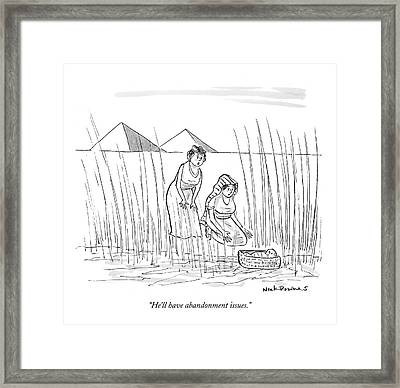 He'll Have Abandonment Issues Framed Print by Nick Downes
