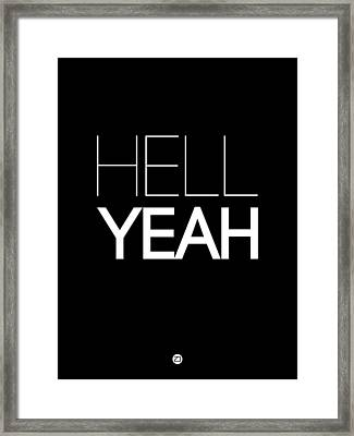 Hell Yeah Poster 1 Framed Print by Naxart Studio