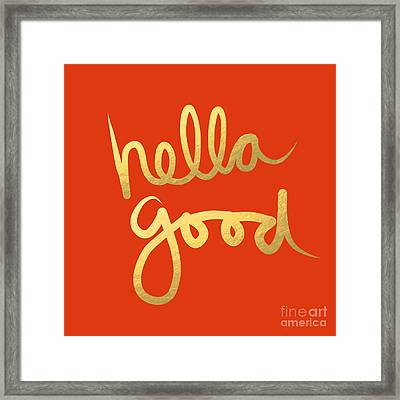 Hella Good In Orange And Gold Framed Print by Linda Woods