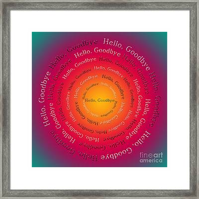 Hello Goodbye 2 Framed Print