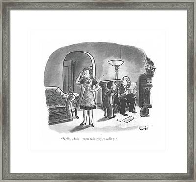 Hello, Mom - Guess Who They're Taking! Framed Print
