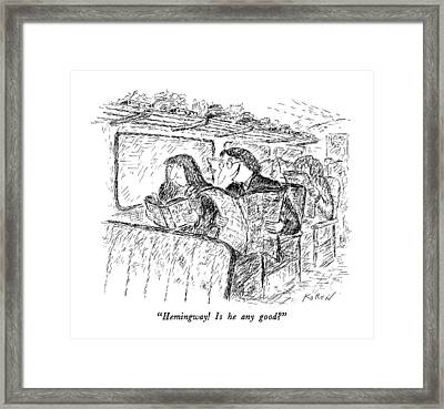 Hemingway!  Is He Any Good? Framed Print by Edward Koren