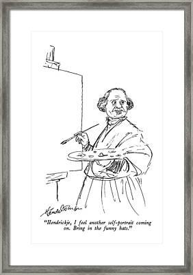 Hendrickje, I Feel Another Self-portrait Coming Framed Print by J.B. Handelsman