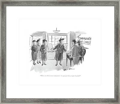Here Are Three More Volunteers! I Captured Framed Print