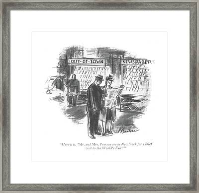 Here It Is. 'mr. And Mrs. Pearson Are In New York Framed Print by Perry Barlow