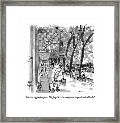 Here's A Cappuccino Place.  Oh Framed Print