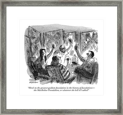 Here's To The Greatest Goddam Foundation Framed Print