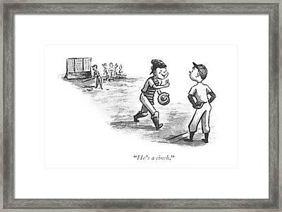 He's A Cinch Framed Print by William Steig