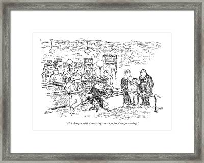 He's Charged With Expressing Contempt Framed Print