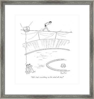 He's Had Something On His Mind All Day Framed Print by Mischa Richter