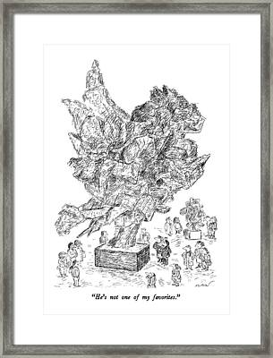 He's Not One Of My Favorites Framed Print