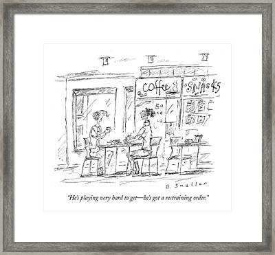 He's Playing Very Hard To Get - He's Got Framed Print by Barbara Smaller
