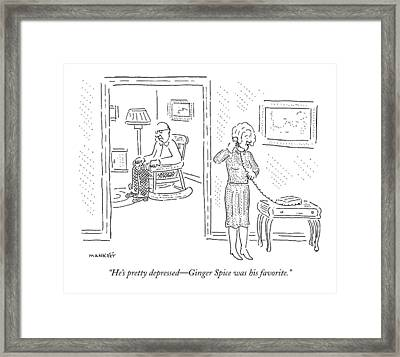 He's Pretty Depressed - Ginger Spice Framed Print by Robert Mankoff