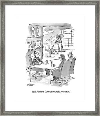 He's Richard Gere Without The Principles Framed Print by Peter Steiner