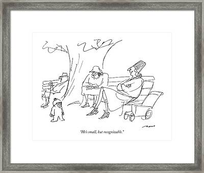 He's Small, But Recognizable Framed Print