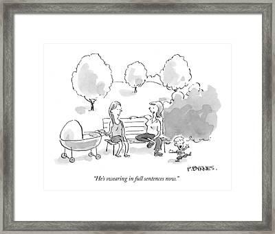 He's Swearing In Full Sentences Now Framed Print by Pat Byrnes