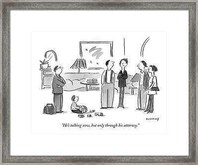 He's Talking Now Framed Print