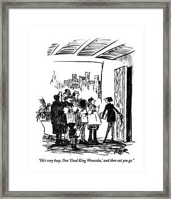 He's Very Busy.  One 'good King Wenceslas Framed Print by Robert Webe