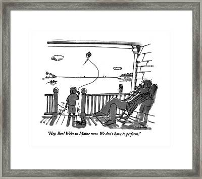 Hey, Ben! We're In Maine Now. We Don't Framed Print by Michael Crawford