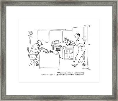 Hey, Boss, Here's An Idea To Use Up Those Items Framed Print by Garrett Price
